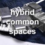 0_hybrid common spaces